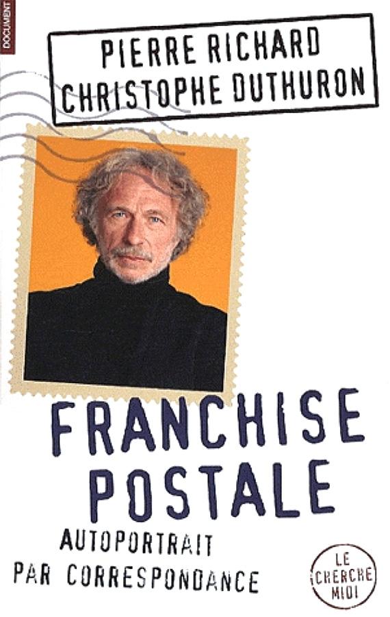 Franchise Postale de Pierre Richard et Christophe Duthuron (Le Cherche Midi)