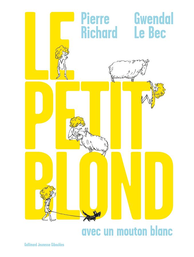 Le Petit Blond avec un mouton blanc de Pierre Richard (Gallimard Jeunesse Giboulées)