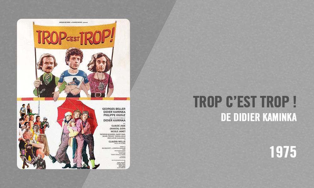 Filmographie Pierre Richard - Trop c'est trop ! (Didier Kaminka, 1975)