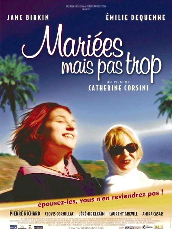 Mariées mais pas trop (Catherine Corsini, 2003)