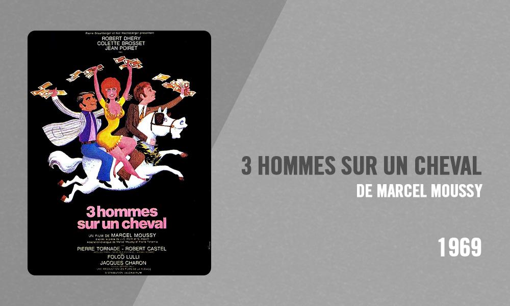 Filmographie Pierre Richard - 3 hommes sur un cheval (Marcel Moussy, 1969)