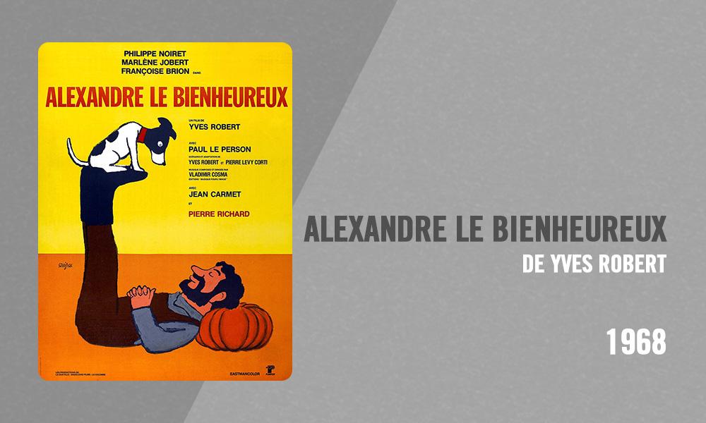 Filmographie Pierre Richard - Alexandre le bienheureux (Yves Robert, 1968)
