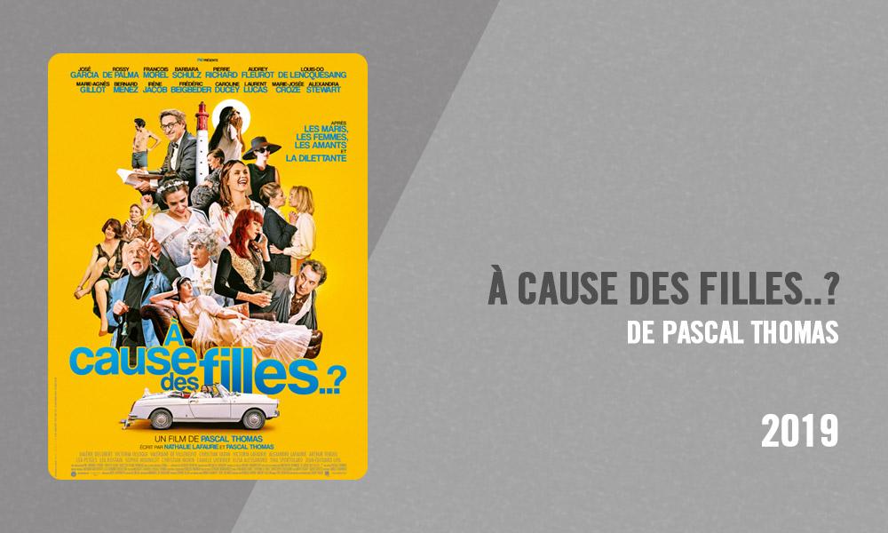 Filmographie Pierre Richard - À cause des filles..? (Pascal Thomas, 2019)