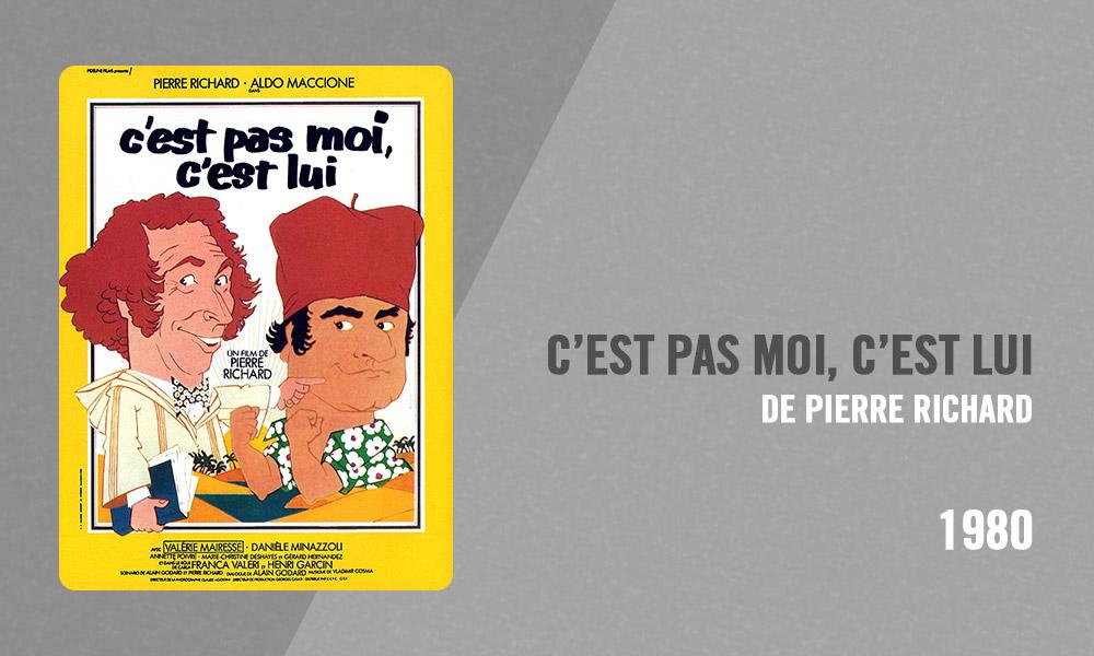 Filmographie Pierre Richard - C'est pas moi, c'est lui (Pierre Richard, 1980)