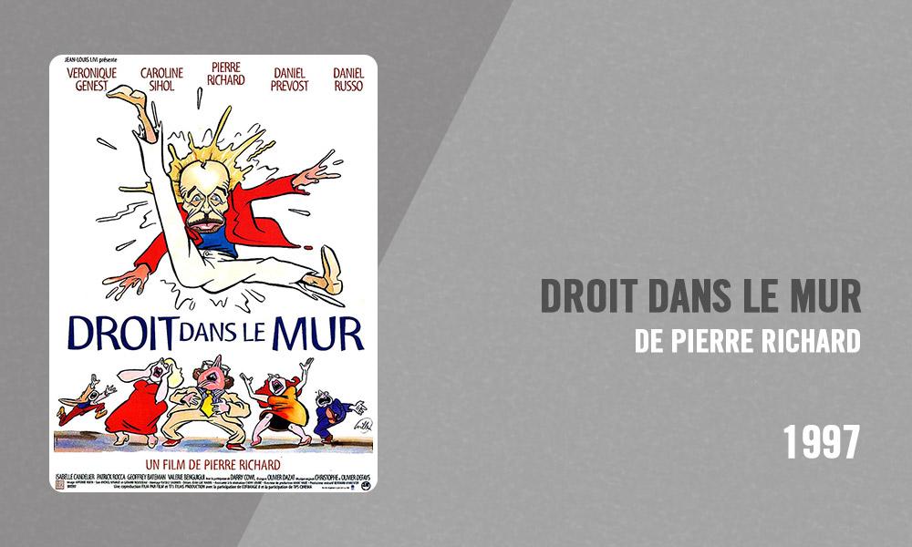Filmographie Pierre Richard - Droit dans le mur (Pierre Richard, 1997)