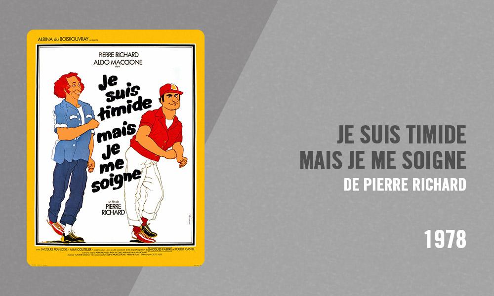 Filmographie Pierre Richard - Je suis timide mais je me soigne (Pierre Richard, 1978)