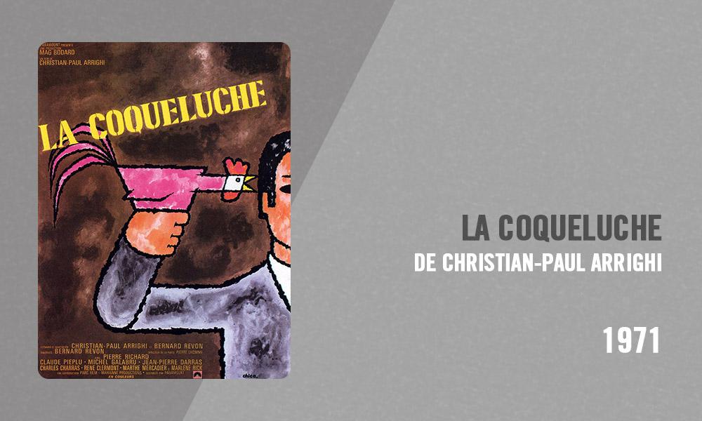 Filmographie Pierre Richard - La Coqueluche (Christian-Paul Arrighi, 1971)