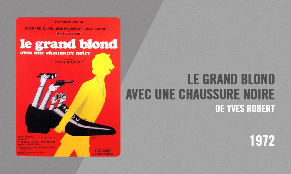 Filmographie Pierre Richard - Le Grand Blond avec une chaussure noire (Yves Robert, 1972)