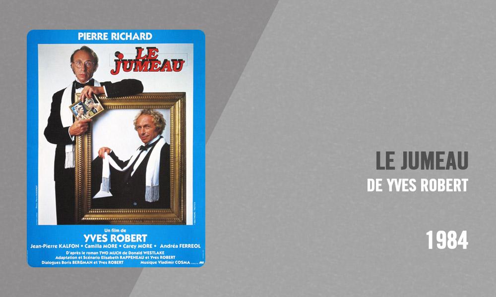 Filmographie Pierre Richard - Le Jumeau (Yves Robert, 1984)