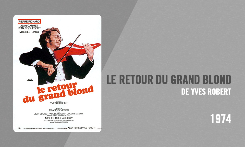 Filmographie Pierre Richard - Le Retour du Grand Blond (Yves Robert, 1974)