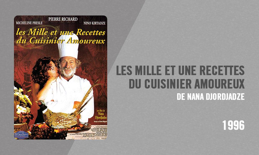 Filmographie Pierre Richard - Les Mille et une recettes du cuisinier amoureux (Nana Djordjadze, 1996)