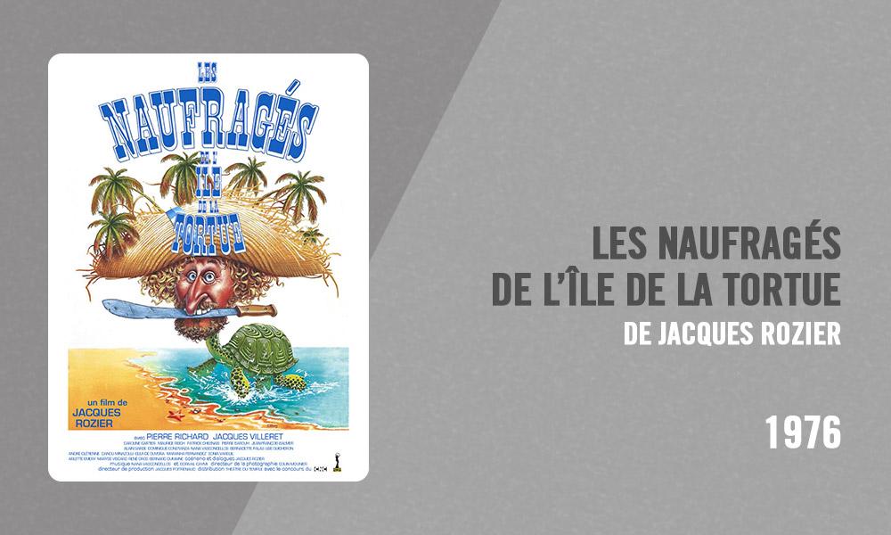 Filmographie Pierre Richard - Les Naufragés de l'île de la tortue (Jacques Rozier, 1976)