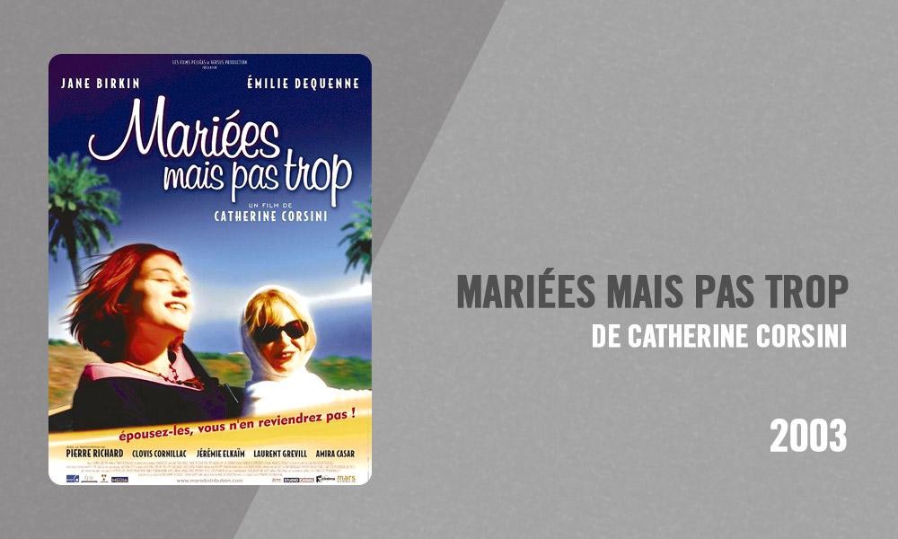 Filmographie Pierre Richard - Mariées mais pas trop (Catherine Corsini, 2003)