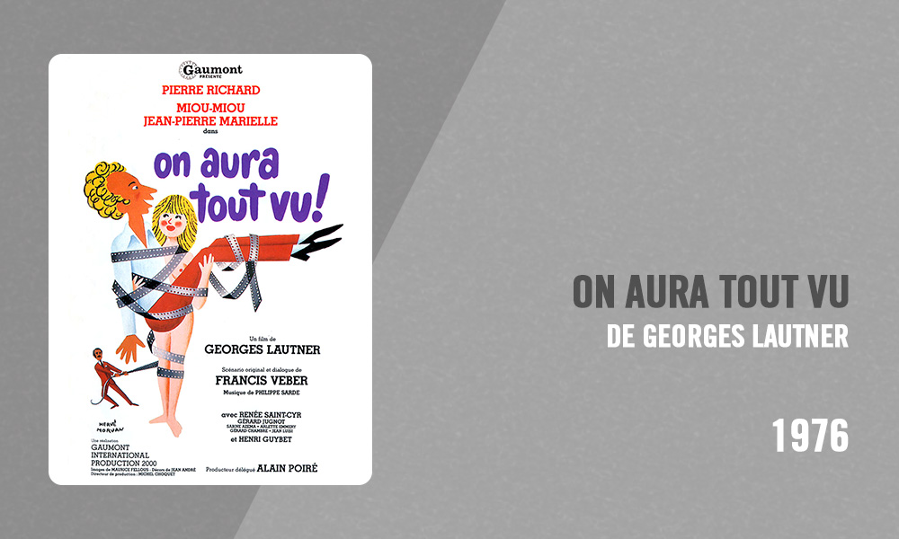 Filmographie Pierre Richard - On aura tout vu (Georges Lautner, 1976)