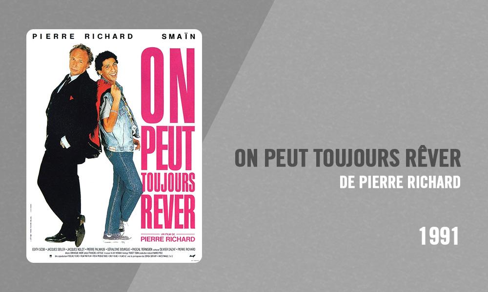 Filmographie Pierre Richard - On peut toujours rêver (Pierre Richard, 1991)