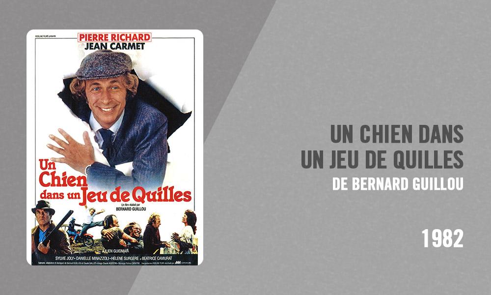 Filmographie Pierre Richard - Un chien dans un jeu de quilles (Bernard Guillou, 1982)