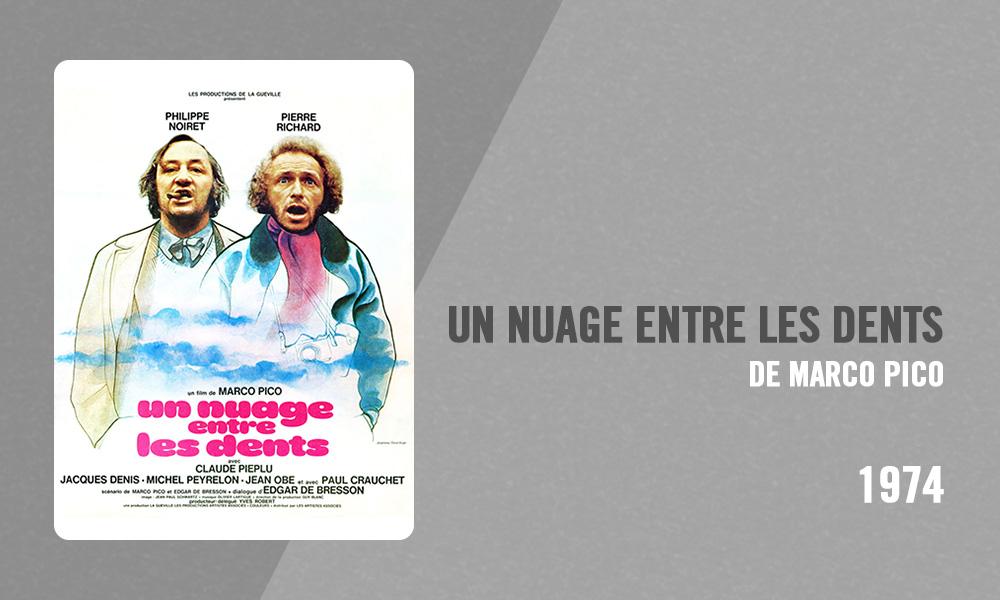Filmographie Pierre Richard - Un nuage entre les dents (Marco Pico, 1974)