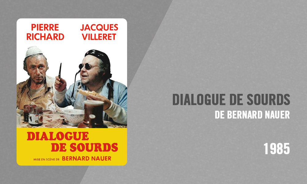Filmographie Pierre Richard - Dialogue de sourds (Bernard Nauer, 1985)