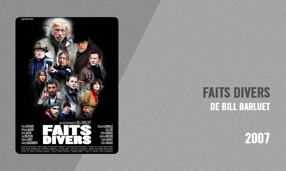 Filmographie Pierre Richard - Faits divers (Bill Barluet, 2007)