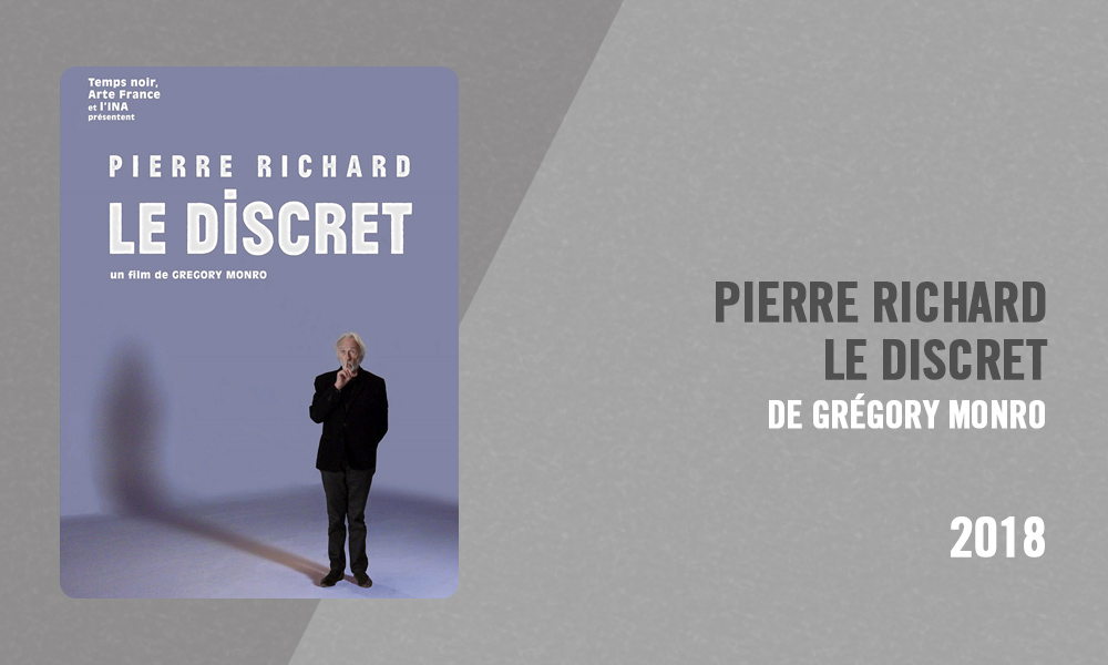 Filmographie Pierre Richard - Pierre Richard, le discret (Grégory Monro, 2018)