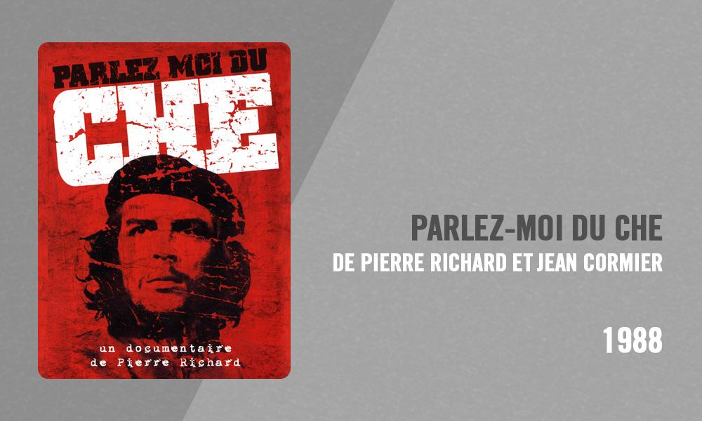 Filmographie Pierre Richard - Parlez-moi du Che (Pierre Richard et Jean Cormier, 1988)